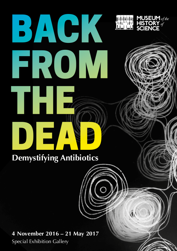 Back From the Dead: Demystifying Antibiotics in the Special Exhibition Gallery of the Museum of the History of Science - A5 poster