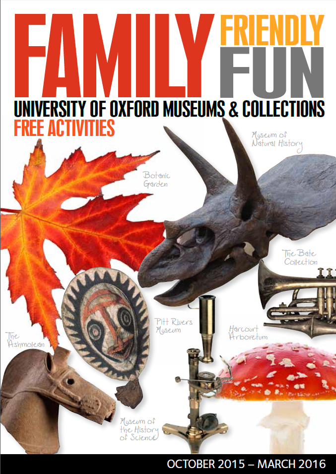 joint Oxford museums family friendly events brochure for October 2015 to March 2016